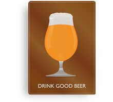 Drink Good Beer Canvas Print