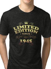 Limited edition since 1945 Tri-blend T-Shirt