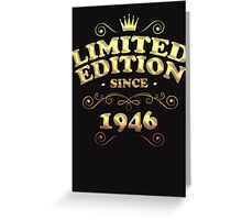 Limited edition since 1946 Greeting Card