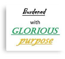 Glorious Purpose Canvas Print