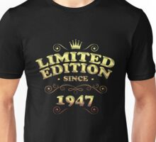 Limited edition since 1947 Unisex T-Shirt
