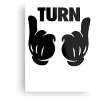 Turn Up [Black] Metal Print