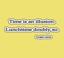 Time is an illusion. Douglas Adams by Tammy Soulliere