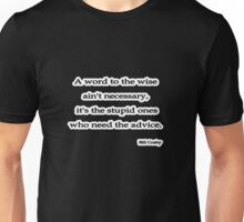 Word to the wise isn't, Bill Cosby Unisex T-Shirt