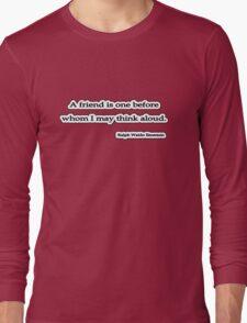 A friend is, Ralph Waldo Emerson Long Sleeve T-Shirt