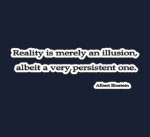Reality illusion, Einstein  by Tammy Soulliere