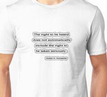 Right to be heard, Hubert H. Humphrey Unisex T-Shirt