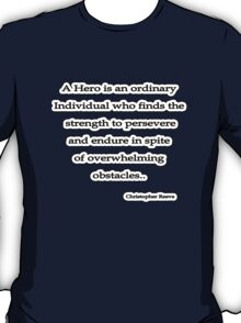 A hero is, Christopher Reeve  T-Shirt