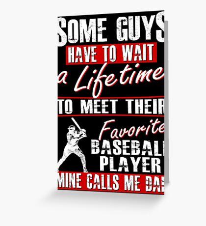 My Favorite Baseball Player Calls Me Dad Greeting Card