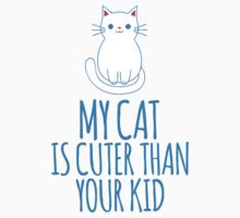 Hilarious 'My Cat is Cuter Than Your Kid' T-Shirt and Gift Ideas by Albany Retro