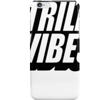 Trill Vibes [Black] iPhone Case/Skin