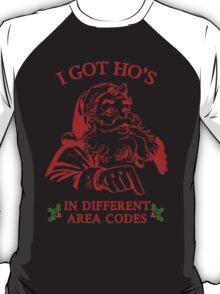 I GOT HO HO HO's!!!! T-Shirt