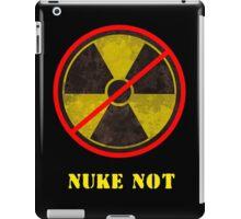 Nuke Not iPad Case/Skin