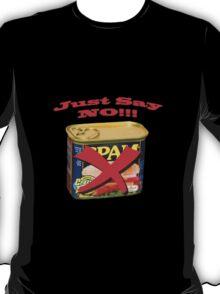 SPAM...Just Say NO T-Shirt