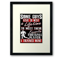 Trained My Favorite Football Player He Calls Me Dad Framed Print