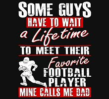 My Favorite Football Player Calls Me Dad Unisex T-Shirt