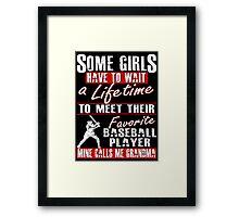 My Favorite Baseball Player Calls Me Grandma Framed Print