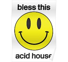 Bless this acid house Poster