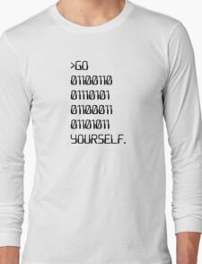 Go ( Binary Curse Word ) Yourself Long Sleeve T-Shirt