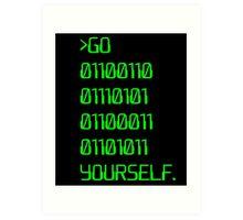 Go ( Binary Curse Word ) Yourself Art Print