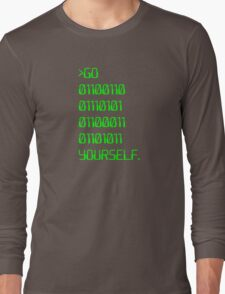 Go ( Binary Curse Word ) Yourself Long Sleeve T-Shirt