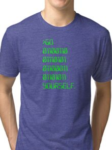 Go ( Binary Curse Word ) Yourself Tri-blend T-Shirt