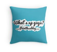What's up guys? Throw Pillow