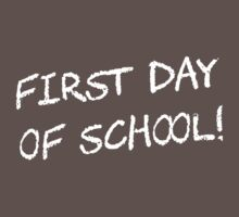 First Day of School by TheShirtYurt