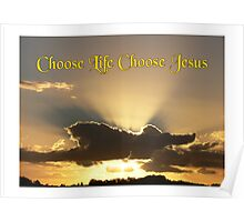Choose Life Choose Jesus Poster