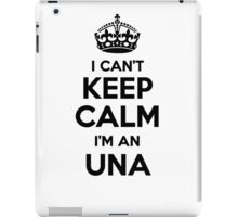 I cant keep calm Im an UNA iPad Case/Skin