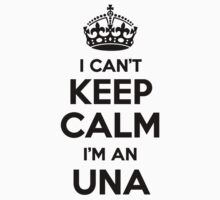 I cant keep calm Im an UNA by icant
