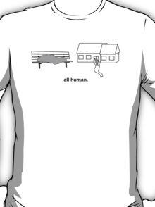 all human. ~wealth~ T-Shirt