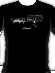 all human. ~wealth~ (black) T-Shirt