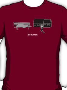 all human. ~wealth~ (black) T-Shirt