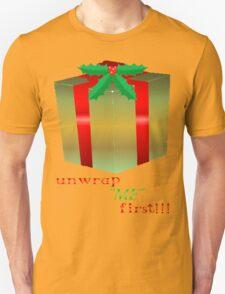UNWRAP ME FIRST T-Shirt