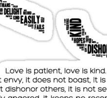 Love is patient.. Love is kind.... - 1 Corinthians 13:4-8  Sticker