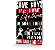 My Favorite Softball Player Calls Me Dad Greeting Card