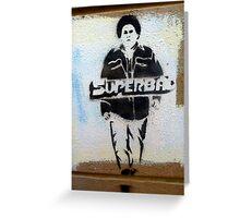 Superbad graffiti Greeting Card