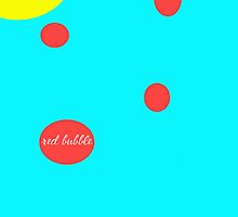 Red Bubbles by Oli by Raya