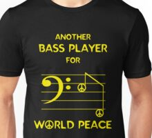 Another Bass Player for World Peace Unisex T-Shirt