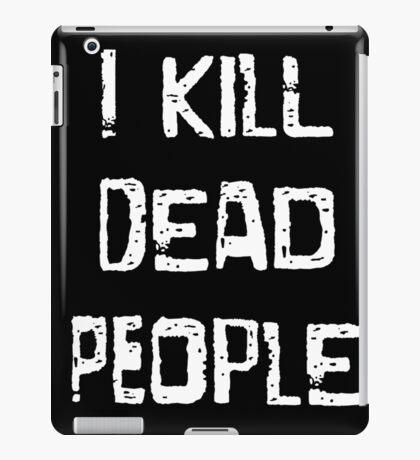 I Kill Dead People iPad Case/Skin