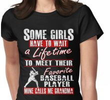 My Favorite Baseball Player Calls Me Grandma Womens Fitted T-Shirt