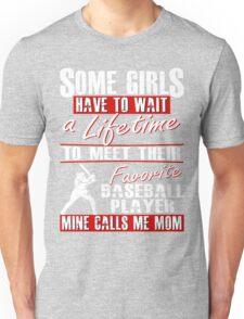 My Favorite Baseball Player Calls Me Mom Unisex T-Shirt