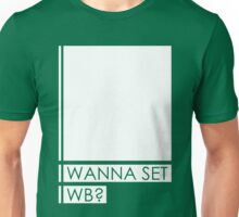 WANNA SET WB? Unisex T-Shirt
