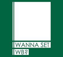 WANNA SET WB? Unisex T-Shirt