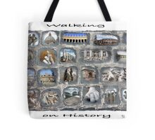 Walking on History  Tote Bag