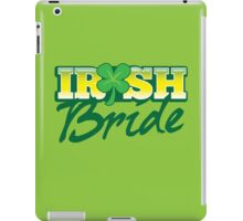 Irish BRIDE great for St Patricks day wedding iPad Case/Skin