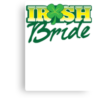 Irish BRIDE great for St Patricks day wedding Canvas Print