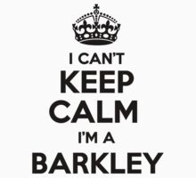 I cant keep calm Im a BARKLEY by icant
