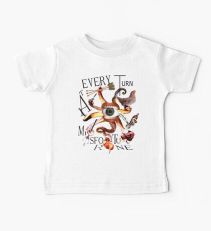 At Every Turn Misfortune Baby Tee